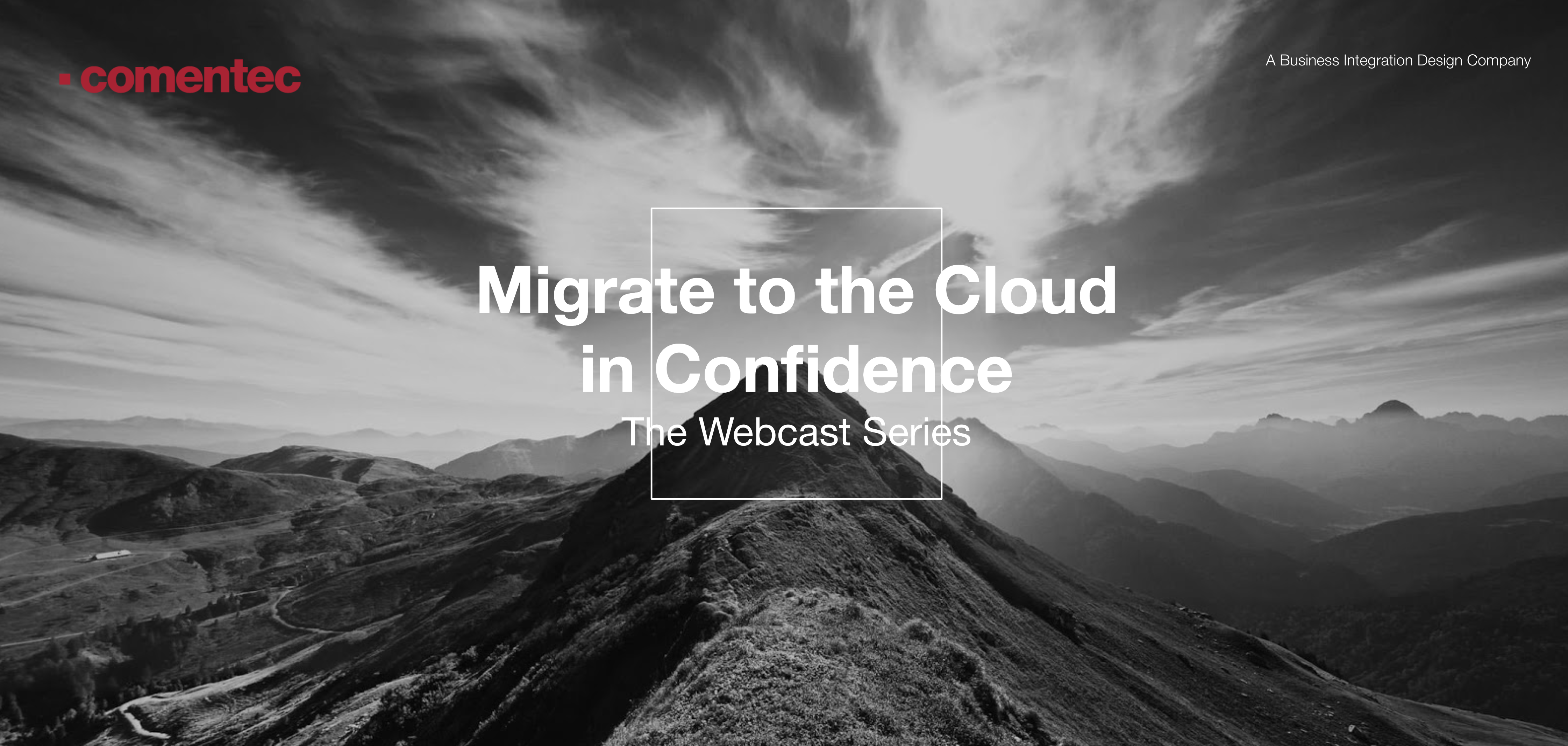 Comentec - Migrate to the cloud in confidence
